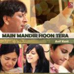 Main Mandir Hoon Tera | Album | Anil Kant