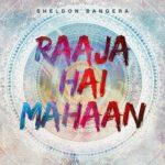 Raja Hai Mahaan | Sheldon Bangera | Album